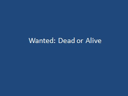 Wanted: Dead or Alive What is a wanted poster? PowerPoint PPT Presentation