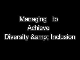Managing   to Achieve  Diversity & Inclusion