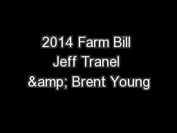 2014 Farm Bill Jeff Tranel & Brent Young