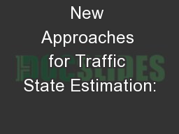 New Approaches for Traffic State Estimation: