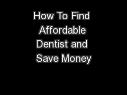 How To Find Affordable Dentist and Save Money