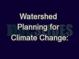 Watershed Planning for Climate Change: