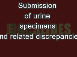Submission of urine specimens and related discrepancies