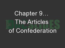 Chapter 9… The Articles of Confederation