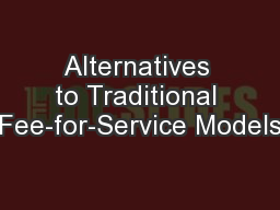Alternatives to Traditional Fee-for-Service Models