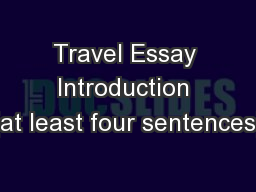 Travel Essay Introduction (at least four sentences)