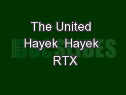 The United Hayek  Hayek  RTX