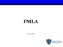 FMLA April 2014 What is FMLA PowerPoint PPT Presentation