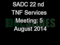 SADC 22 nd  TNF Services Meeting: 5 August 2014