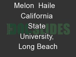 Melon  Haile   California State University, Long Beach