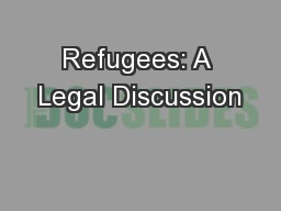 Refugees: A Legal Discussion