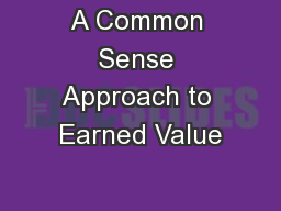 A Common Sense Approach to Earned Value
