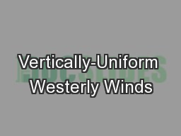Vertically-Uniform Westerly Winds
