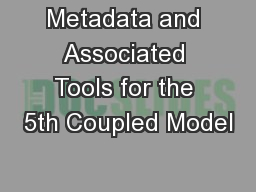 Metadata and Associated Tools for the 5th Coupled Model