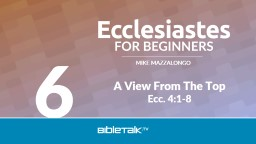 A View From The Top Ecc . 4:1-8