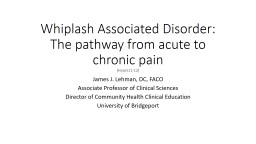 Whiplash Associated Disorder: The pathway from acute to chronic pain