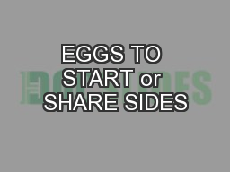 EGGS TO START or SHARE SIDES