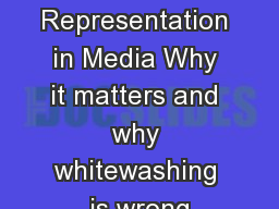 Representation in Media Why it matters and why whitewashing is wrong