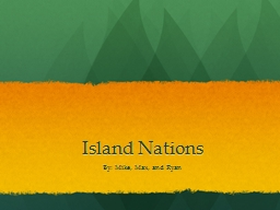 Island Nations By: Mike, Max, and Ryan