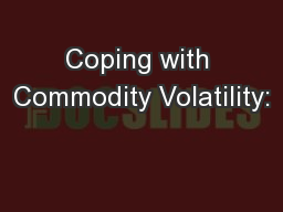 Coping with Commodity Volatility: