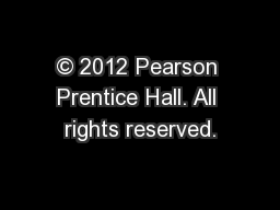 � 2012 Pearson Prentice Hall. All rights reserved.