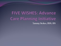 FIVE WISHES: Advance Care Planning Initiative