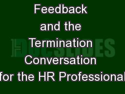 Delivering Feedback and the Termination Conversation for the HR Professional