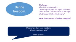 Define freedom. Which characters have freedom?