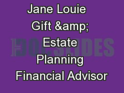 Jane Louie   Gift & Estate Planning Financial Advisor