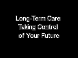 Long-Term Care Taking Control of Your Future