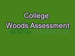 College Woods Assessment PowerPoint PPT Presentation