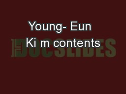 Young- Eun  Ki m contents