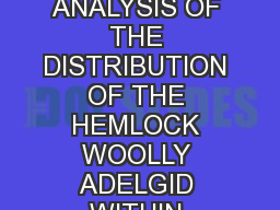 A GEOSPATIAL ANALYSIS OF THE DISTRIBUTION OF THE HEMLOCK WOOLLY ADELGID WITHIN ESTABROOK WOODS