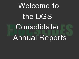 Welcome to the DGS  Consolidated Annual Reports