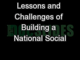 Lessons and Challenges of Building a National Social