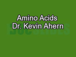 Amino Acids Dr. Kevin Ahern PowerPoint PPT Presentation