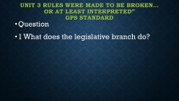 UNIT 3 RULES WERE MADE TO BE BROKEN� OR AT LEAST INTERPRETED�