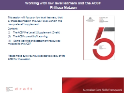 This session will focus on low level learners, that is, those described in the ACSF level 1 and in