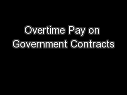 Overtime Pay on Government Contracts