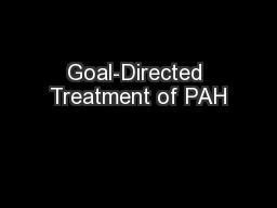 Goal-Directed Treatment of PAH
