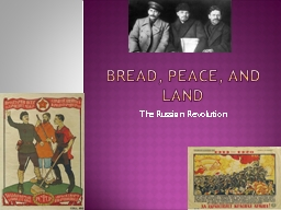 Bread, Peace, and Land The Russian Revolution