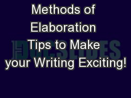 Methods of Elaboration Tips to Make your Writing Exciting!
