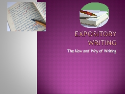 Expository Writing The  How and Why