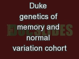 Duke genetics of memory and normal variation cohort