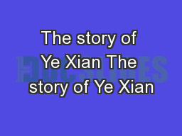 The story of Ye Xian The story of Ye Xian