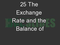 25 The Exchange Rate and the Balance of