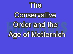 The Conservative Order and the Age of Metternich
