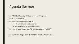 Agenda (for me) *TED Talk Tuesday: 30 Days to try something new