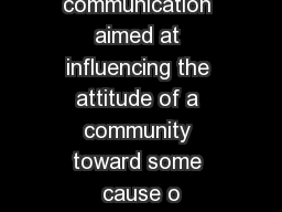 """""""Propaganda is communication aimed at influencing the attitude of a community toward some cause o"""