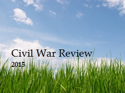 2016 Civil War Review 11 Confederate states that seceded from the union